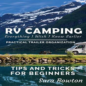 RV Camping Everything I Wish I Knew Earlier: Practical
