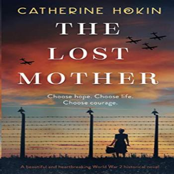 The Lost Mother A beautiful and heartbreaking World War 2