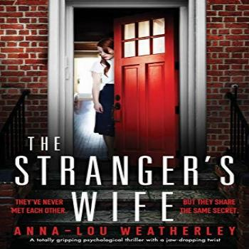 The Stranger's Wife: A totally gripping psychological